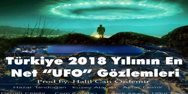 """Türkiye 2018 Yılının En Net """"UFO"""" Gözlemleri"""