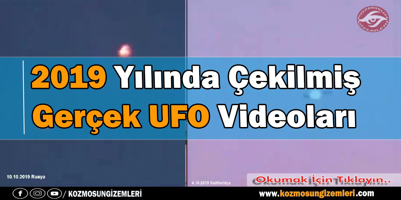 2019 Yılında Çekilmiş Gerçek UFO Videoları
