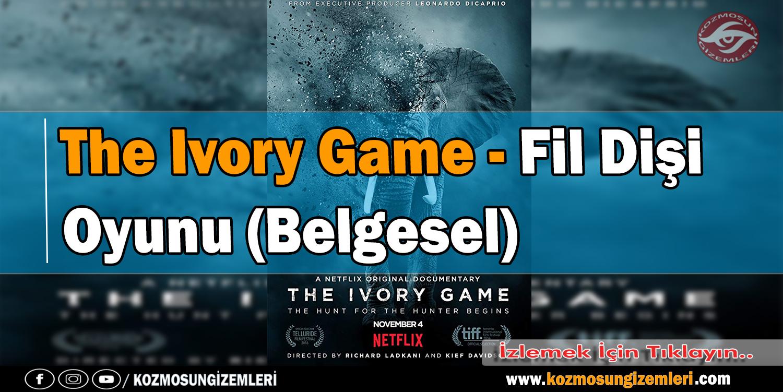 The Ivory Game - Fil Dişi Oyunu (Belgesel)